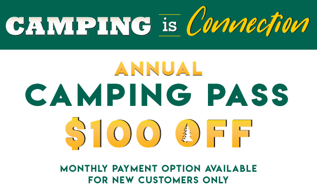 Camping is Connection. $100 OFF Camping Pass