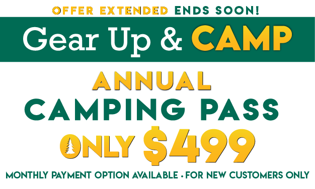 Gear Up & Camp! Annual Camping Pass Only $499