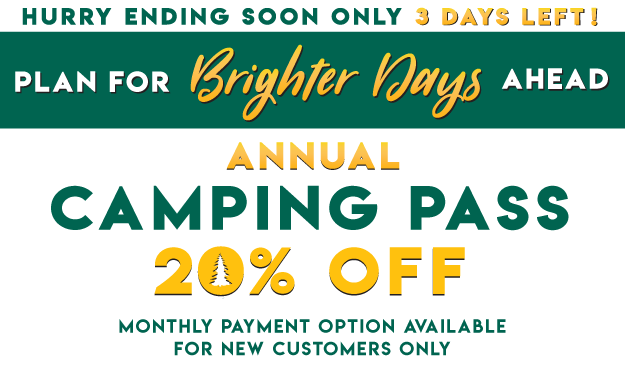 Plan for Brighter Days Ahead! 20% OFF Camping Pass
