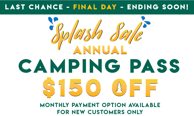 Get Outdoors Splash Sale! Annual Camping Pass $150 Off