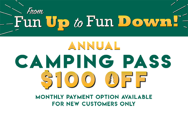 From Fun Up to Fun Down! Annual Camping Pass $100 Off