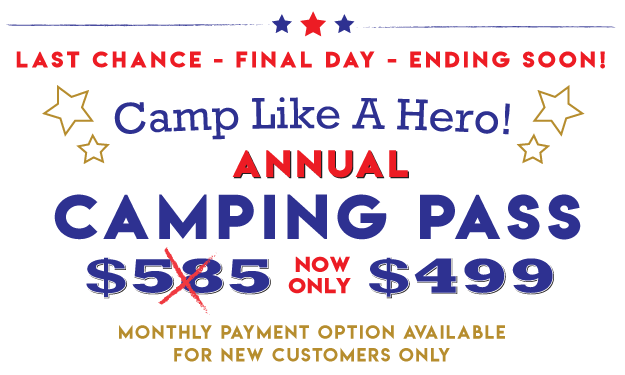 Camp Like a Hero! $499 Camping Pass