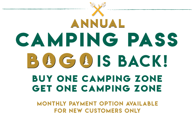 BOGO is Back! Buy one camping zone, get one camping zone.