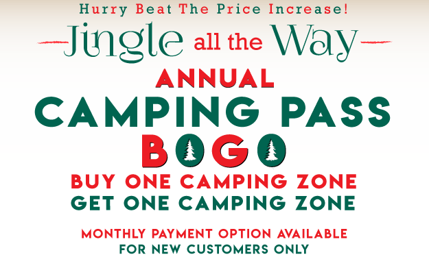 Jingle All The Way - Beat The Price Increase! Buy One Camping Zone Add a Second Zone Free